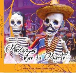 México...Vive su Muerte